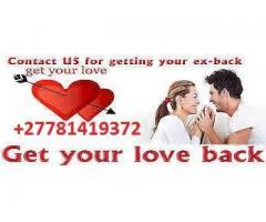WORKING RETURN LOST LOVE SPELLS & POWERFUL SPIRITUAL HERBALIST HEALER +27781419372